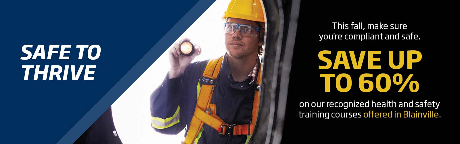 This fall, make sure you're compliant and safe. Save up to 60% on our recognized health and safety training courses offered in Blainville.